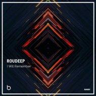 Roudeep - I Will Remember (Original Mix)