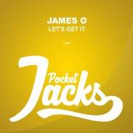 James O - Let\'s Get It  (Original Mix)