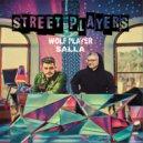 Wolf Player & Salla - Street Players (Original Mix)