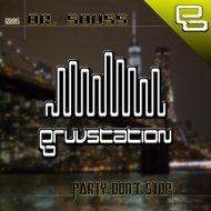 Dr. Souss - Party Don\'t Stop (Original Mix)