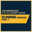 Joe Bermudez  &  Louise Carver  - Sunrise (feat. Louise Carver) (Mark Lower Remix)