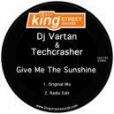 DJ Vartan & Techcrasher  - Give Me The Sunshine (Original Mix)