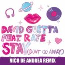 David Guetta Ft. Raye - Stay (Don\'t Go Away) (Nico De Andrea Extended Remix)