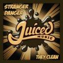 Stranger Danger - They Clean  (Original Mix)
