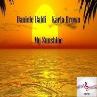Daniele Baldi, Karla Brown  - My Sunshine (Original Mix)