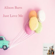 Alison Burn - Just Love Me (Original Mix)