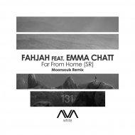Fahjah feat. Emma Chatt - Far From Home (SR) (Moonsouls Extened Remix)