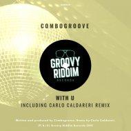 Combogroove - With U  (Carlo Caldareri Remix)