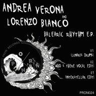 ANDREA VERONA, Lorenzo Bianco - Balearic Rhythm  (Who\'s There Vocal Edit)