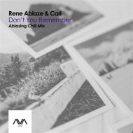 Rene Ablaze feat. Cari - Don\'t You Remember (Ablazing Extended Chill Mix)