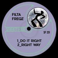Filta Freqz - Right Way (Original Mix)