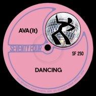 AVA(It) - Dancing (Original Mix)