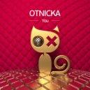 Otnicka - You (Original Mix)