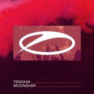 Tenishia - Moonshar  (Extended Mix)