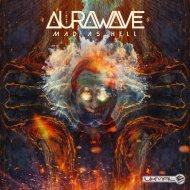 Aurawave - Mad as Hell (Original Mix)