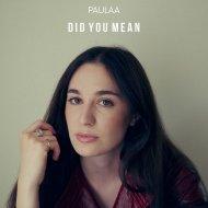 Paulaa - Did You Mean (Original Mix)