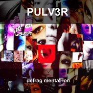 Pulv3r - Defragmentation (Original Mix)