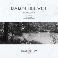 Ramin Helvet - Xayaluna  (Bynomic Remix)