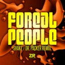 Foreal People & Joey Negro -  Shake  (Dr. Packer Re-Shake Edit)