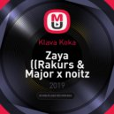 Klava Koka - Zaya (Rakurs & Major x noitz Extended)