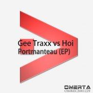 Gee Traxx vs. Hoi - Chills (Original Mix)