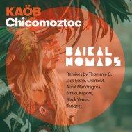 Kaöb - Chicomoztoc  (Charlie M. Remix)