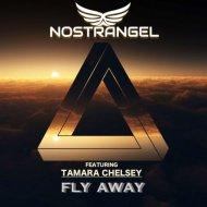 Nostrangel & Tamara Chelsey - Fly Away  (Extended Mix)