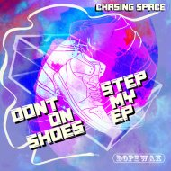 Chasing Space, Dekiller\'Clown - Don\'t Step On My Shoes  (Dub)