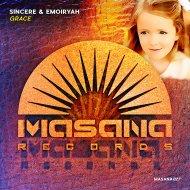 Sincere & Emoiryah - Grace (Dub Mix)