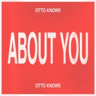 Otto Knows - About You (Original Mix)