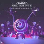 Maddix feat. Michael Jo - Invincible (Till The Day We Die) (Festival Mix)