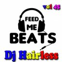 Dj Hairless - Feed Me Beat\'s vol 45 (Mixtape)