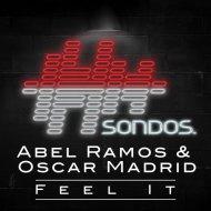 Abel Ramos & Oscar Madrid - Feel It (Extended Mix)