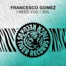 Francesco Gomez - I Need You (Original Mix)