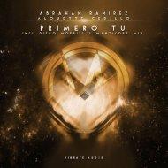 Abraham Ramirez feat. Alouette Cedillo  - Primero Tu (Diego Morrill\'s Extended Manticore Dub Mix)