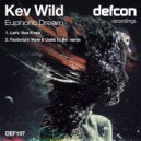 Kev Wild - Euphoric Dream (Let\'s \'Ave It Mix)