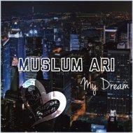 Müslüm Arı - My Dream (Original Mix)