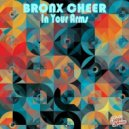 Bronx Cheer - In Your Arms (Original Mix)