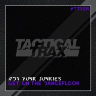Da Funk Junkies - Get On The Dancefloor (Original Mix)