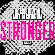 Robbie Rivera & Abel Di Catarina - Stronger (Robbie Rivera Remix)