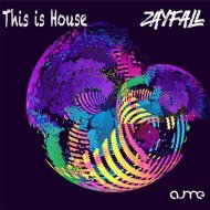 ZAYFALL - This Is House (Original Mix)