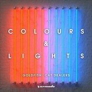 GoldFish x Cat Dealers - Colours & Lights (Extended Mix)
