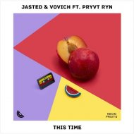 Jasted & Vovich Ft. Pryvt Ryn - This Time (Extended Mix)