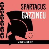 Gazzineu - Spartacus (Original mix)