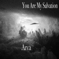 You Are My Salvation - Arva (Original Mix)