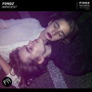 Fondz - Impatient (Extended Mix)