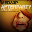 MED33P - After Party (Girls Like) (Blame Mate Remix)