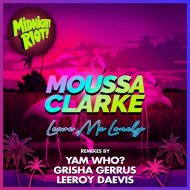 Moussa Clarke feat. Kelby, Geriel - Leave Me Lonely  (Leeroy Daevis Radio Edit)