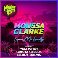 Moussa Clarke feat. Kelby, Geriel - Leave Me Lonely (Original Mix)