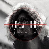 Museeq IQ feat. George Lesley - No Words  (Original Mix)